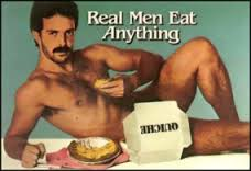 Real Men Eat Anything